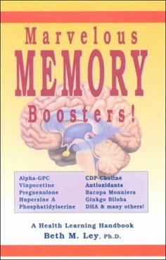 Marvelous Memory Boosters: Recharge Your Brain With Special Nutrients Proven to Boost Your Brain Power (Health Learning Handbook) by Beth M. Ley. $3.95. Publisher: Bl Pubns (November 1, 1999). Publication: November 1, 1999. Author: Beth M. Ley. Series - Health Learning Handbook