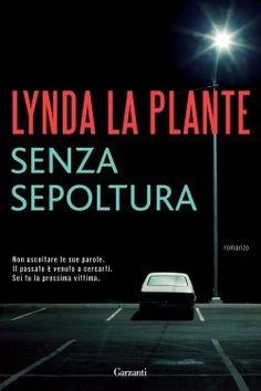 Senza sepoltura - Lynda La Plante