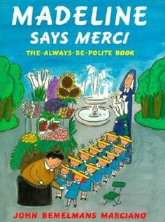 Booktopia has Madeline Says Merci, The Always Be Polite Book by John Bemelmans Marciano. Buy a discounted Hardcover of Madeline Says Merci online from Australia's leading online bookstore. Madeline Book, Viking Books, Ludwig Bemelmans, Book Gifts, Fun Gifts, Kids Gifts, Unique Gifts, Illustrations, Book Worms