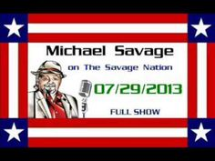 The Savage Nation - July 29 2013 FULL SHOW (Greg Knapp fills in for Mich...