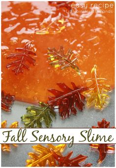 // Fall Slime Recipe Simple Slime Recipe For Fall Sensory Play We fell in love with slime this year! We have used this homemade slime recipe over and over again and it has not failed us yet! It is so simple, you will have awesome slime in 5 minutes that you can play with over and over ...