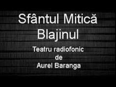 Sfantul Mitica Blajinul Teatru radiofonic de Aurel Baranga cu Radu Beligan Youtube, Youtubers, Youtube Movies