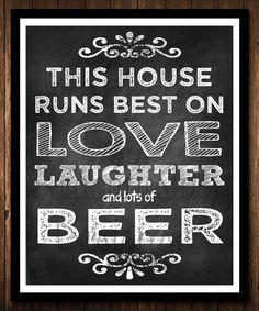 Dieses Haus läuft besten auf Liebe lachen & Bier Poster Drucken - digitale oder gedruckte