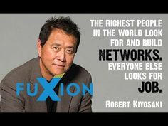 """""""The richest people in the world look for and build networks. Everyone else looks for job."""" Robert Kiyosaki, author of """"Rich Dad Poor Dad"""" etc. About Employment. John Maxwell, Zig Ziglar, Business Motivation, Business Quotes, Motivation Success, Business Ideas, Steve Jobs, Tony Robbins, Success Quotes"""