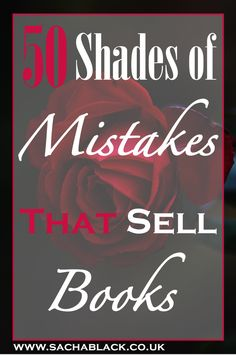 50 Shades of Mistakes That Sell Books #MondayBlogs