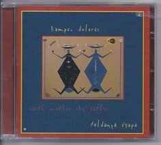 Kampec Dolores CD Földanya Égapa/Earth Mother Sky Father Kenderesi Gabi