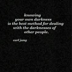 Carl Jung quote.  self reflection is healthy, don't skip it.  wisdom.  advice.  life lessons.