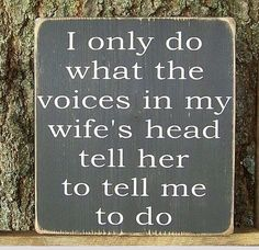 """49 Marriage Memes - """"I only do what the voices in my wife's head tell her to tell me to do. After Marriage, Marriage Humor, Love And Marriage, Tell Her, To Tell, The Weather Man, Funny Quotes, Funny Memes, Jokes"""