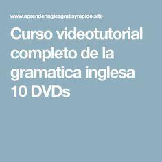 Curso videotutorial completo de la gramatica inglesa 10 DVDs