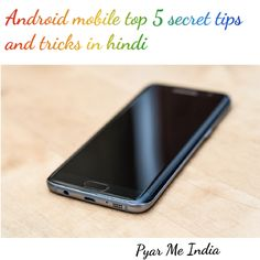 Android mobile top 5 secret tips and tricks