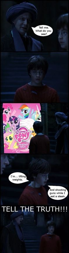 I guess we all have a little my little pony and all of us