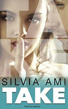 Sognando tra le Righe: TAKE  Silvia Ami   Recensione