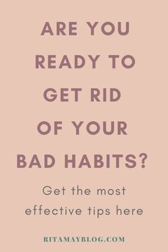 Use your brain to get rid of bad habits - 5 effective steps. Are you ready to break bad habits for good? It is easier when you use neuroplasticity. #overeating #smoking #nailbiting