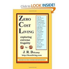 Zero Cost Living: Exploring Extreme Frugality