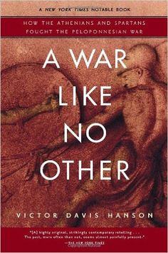 A War Like No Other: How the Athenians and Spartans Fought the Peloponnesian War: Victor Hanson: 9780812969702: Amazon.com: Books