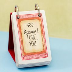 DIY 49 Reasons I Love You via My Favourite Things. Great for boyfriends, best friends, moms (think mother's day!)...
