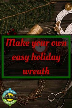 Looking to decorate for the holidays? Find out how to make your own easy holiday wreath! Frugal Christmas, Cheap Christmas, Diy Christmas Gifts, All Things Christmas, Holiday Gifts, Merry Christmas, Budget Holidays, Winter Fun, Winter Season