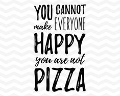 Pizza SVG - Food and Drinks SVG - Kitchen SVG - Pizza Funny Typography Quote - Cricut Cameo Silhouette cut files - eps, dxf, png Typography Quotes, Typography Prints, Quote Prints, Lettering, Silhouette Design, Silhouette Cameo, Pizza Art, Stencils For Wood Signs, Kitchen Prints