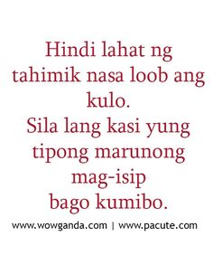 Tagalog Quotes - Mga Patama Love Quotes Tahimik( yah yah yah that's true)☺️ Filipino Quotes, Pinoy Quotes, Tagalog Love Quotes, Memes Pinoy, Tagalog Quotes Patama, Tagalog Quotes Hugot Funny, Jokes Quotes, Mom Quotes, Cute Quotes