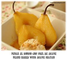 Peras al horno con miel de agave. Más recetas? / Pears baked with agave nectar. More recipes?  http://naturalagave.com/recetario/perasconmieldeagave.html