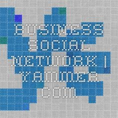 BUSINESS SOCIAL NETWORK | Yammer.com