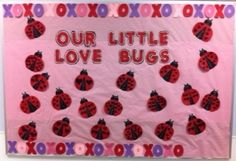 Our Little Love Bugs - Valentine's Day Bulletin Board Idea Preschool Door, Preschool Bulletin Boards, Classroom Crafts, Preschool Crafts, Classroom Door, Bullentin Boards, Classroom Ideas, Preschool Ideas, Teaching Ideas