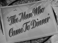 The Man Who Came to Dinner movie title-stars:Bette Davis, Ann Sheridan, Monty Woolley