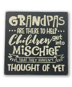 This 'Grandpas Are There to Help' Wall Sign by Sara's Signs is perfect! #zulilyfinds