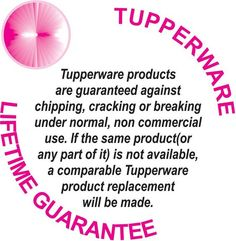 Stop wasting money on containers you're willing to throw in the trash. Tupperware offers a lifetime guarantee!