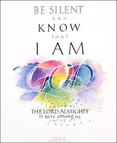 Psalm 46: 10  by Timothy R. Botts  Calligraphy and Watercolor