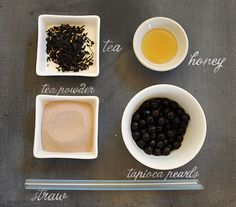 Oh Joy!'s boba recipe:  Loose tea  Tapioca pearls  Honey or sugar  Tea stick or coffee press  Milk tea powder  Jumbo straws