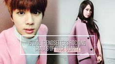 15 Idol trendsetters rocking shades of Rose Quartz | http://www.allkpop.com/article/2016/01/15-idol-trendsetters-rocking-shades-of-rose-quartz