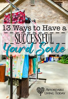 Yard sales and garage sales are great ways to make some extra money while getting rid of the clutter and junk in your home and garage.