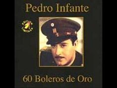 Bolero written by Vicente Garrido and recorded in the early by Pedro Infante. Mexico's most popular singer ever, normally associated with Mariachi acc. Singles Day, Music Songs, Youtube, Writer, The Past, Lyrics, Singer, Album, Pedro Infante