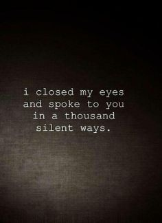 Your silent voice echoes in my heart...