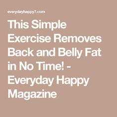 This Simple Exercise Removes Back and Belly Fat in No Time! - Everyday Happy Magazine