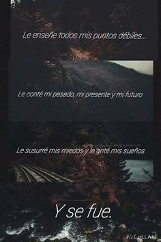 Y se fue. Frases Tumblr, Tumblr Quotes, Sad Love Quotes, True Quotes, Sad Life, Fake Love, Spanish Quotes, Conte, It Hurts