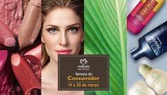 Semana do Consumidor14 a 20 de março http://rede.natura.net/espaco/naturashopping Comprar produtos Natura
