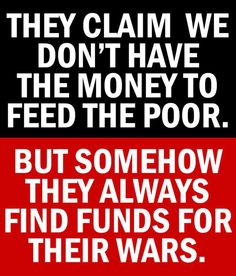 No Money for the Poor Money for wars