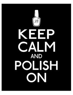 Keep Calm and Polish On - 11x14 - Black and White Teenager Nail Painting Addict Gift - Bathroom, Nail Tech Salon Art Print