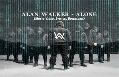 Watch and Download: Alan Walker - Alone (Music Video, Lyrics, Download). Other music videos, audios, lyrics, playlists, and downloads are available here.