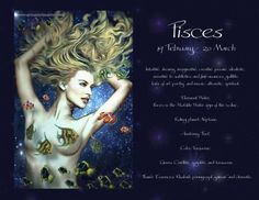 PISCES QUICK FACTS    Symbol: Fish   Element: Water   Ruling Planet: Jupiter/Neptune  Birthstones: Amethyst, Aquamarine  Colors: Aquamarine, Amethyst, Mauve, Sea Green   Gemstones: Amethyst, Emerald, Aquamarine, Bloodstone, Moonstone, Catseye   Flowers: Water Lily, Orchid, Lotus, White Poppy, Lilac   Metals: Platinum, Metallic Pewter   Body: Feet, Immune System, Lymphatic System