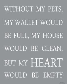 Without my pets ... my heart would be empty 8x10 by dlu2Designs