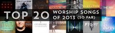 Top 20 Worship Songs of 2013, So Far  I wanna give these a listen soon.  Glad i can pop them here...