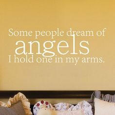 """""""Some people dream of angels I hold on in my arms."""" Wall Appliqué - Dream Of Angels"""