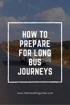 How To Prepare For Long Bus Journeys