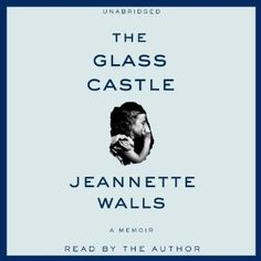 A memoir by Jeannette Walls. A GREAT READ.