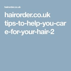 hairorder.co.uk tips-to-help-you-care-for-your-hair-2