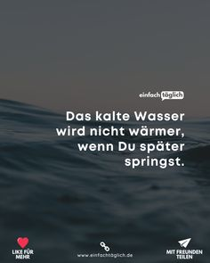 Motivational Quotes, Inspirational Quotes, German Language, Good To Know, Affirmations, Poems, My Life, Mindfulness, Positivity