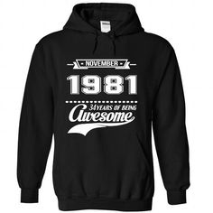 Nov-81 T Shirts, Hoodies, Sweatshirts. CHECK PRICE ==► https://www.sunfrog.com//november-1981-3372-Black-Hoodie.html?41382